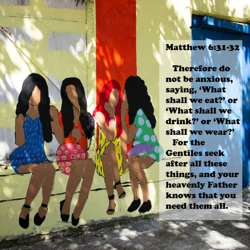 What Not to Say When Anxious – Memorizing Matthew 6:31-32