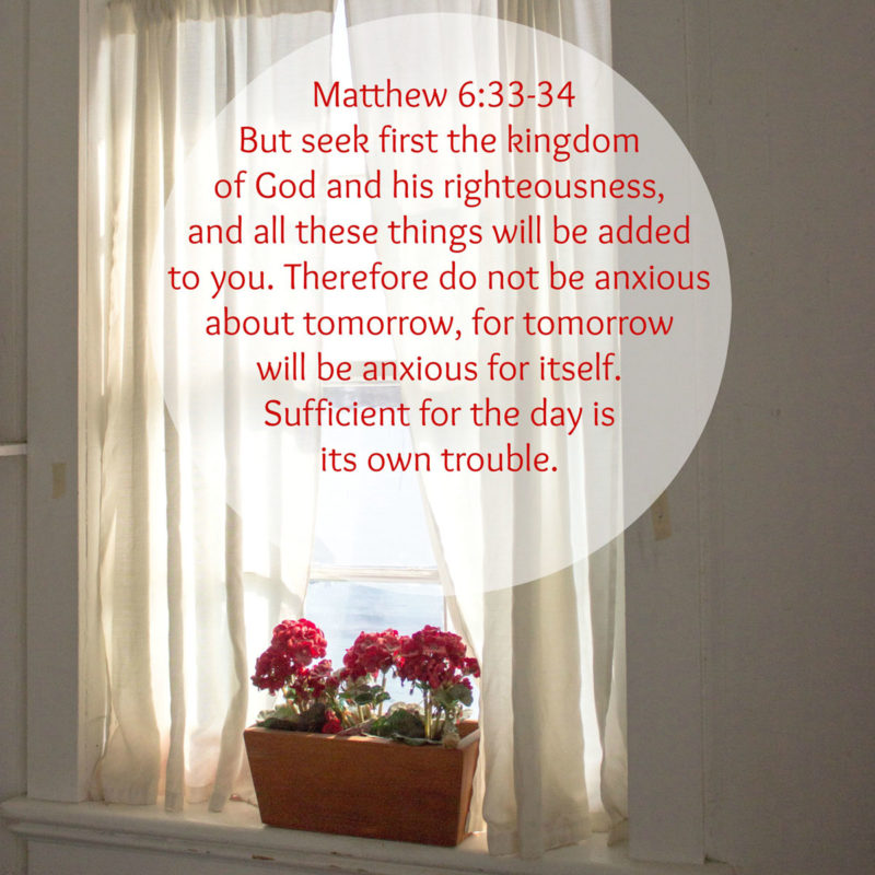Enough Grace for Today – Memorizing Matthew 6:33-34