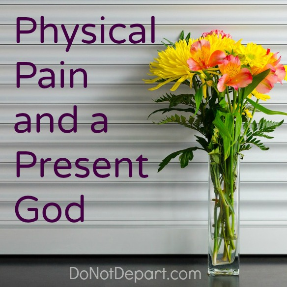 Physical Pain and a Present God