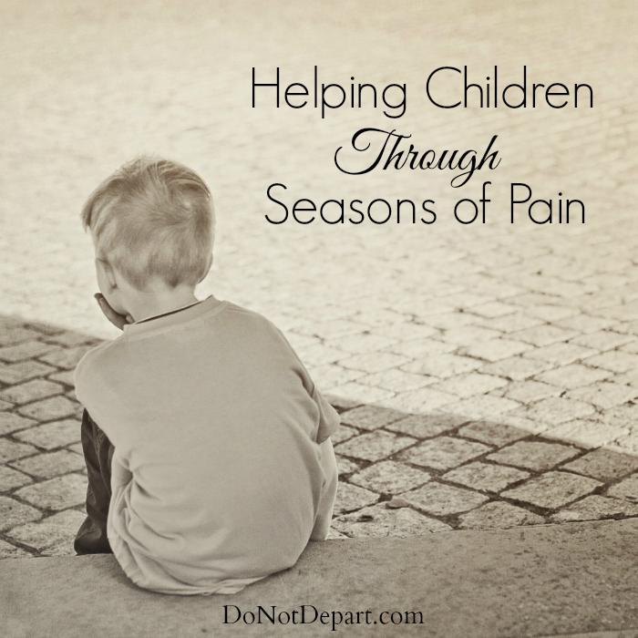 Helping Children Through Seasons of Pain