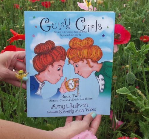 "Encourage your kids to live with gutsy faith! Read about Amy Sullivan's new book ""Gutsy Girls: Corrie and Betsie ten Boom""."