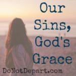 Our Sins, God's Grace