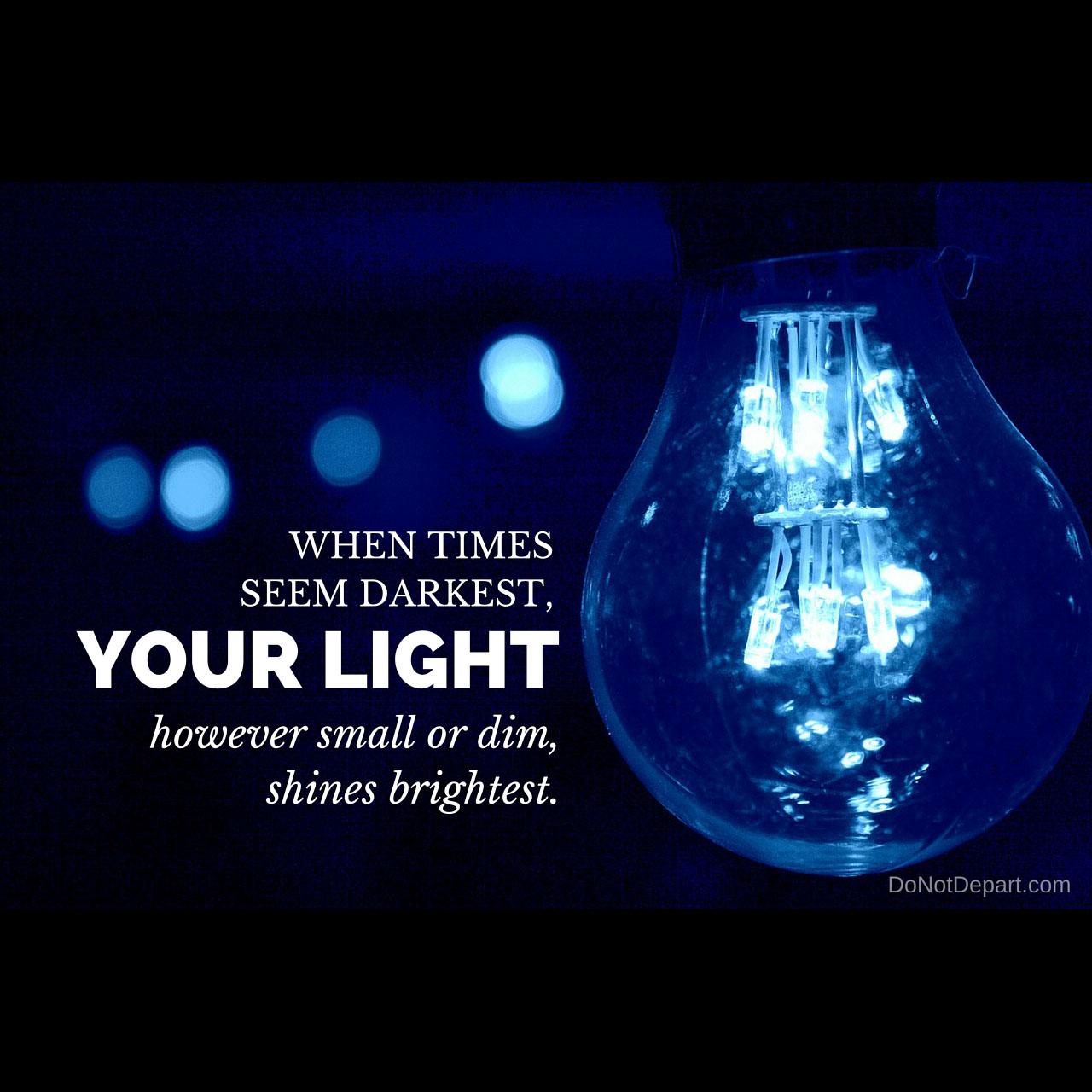 Dark Times Bright Light