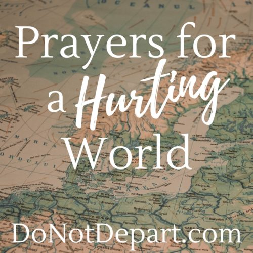 Prayers for a Hurting World month-long series at DoNotDepart.com includes printable prayer cards