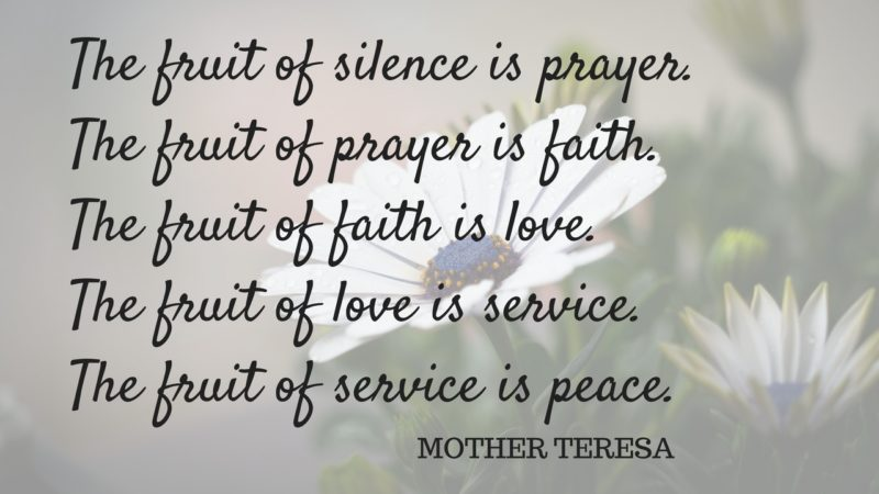 The fruit of silence is prayer-Mother-Teresa