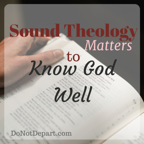 Sound Theology Matters to Know God Well. When our theology isn't right, we can't know God well. And we don't know God well, we can't understand Him or what our role and position in relation to Him should be. Read more at DoNotDepart.com