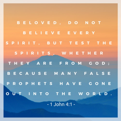 do-not-believe-every-spirit-but-test-the-spirits-to-see-whether-they-are-from-god