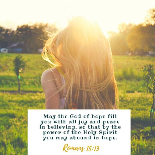 Abound in hope, friends!