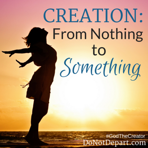 Creation: From Nothing to Something... God's creation of the first day is a bit like the new spiritual birth of a Believer. How? Read more at DoNotDepart.com