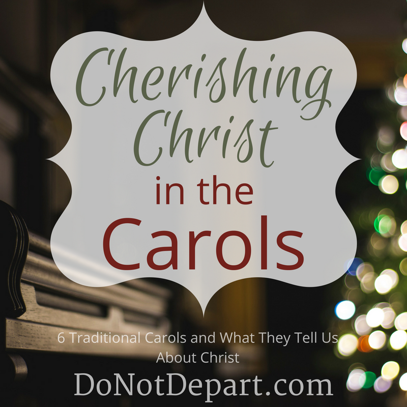 What do traditional Christmas Carols tell us about Christ? Read more at DoNotDepart.com