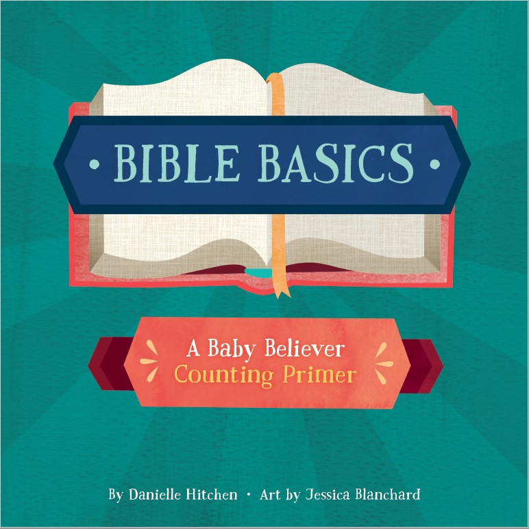 Bible Basics: A Counting Primer - teach your young children foundational Christian beliefs.