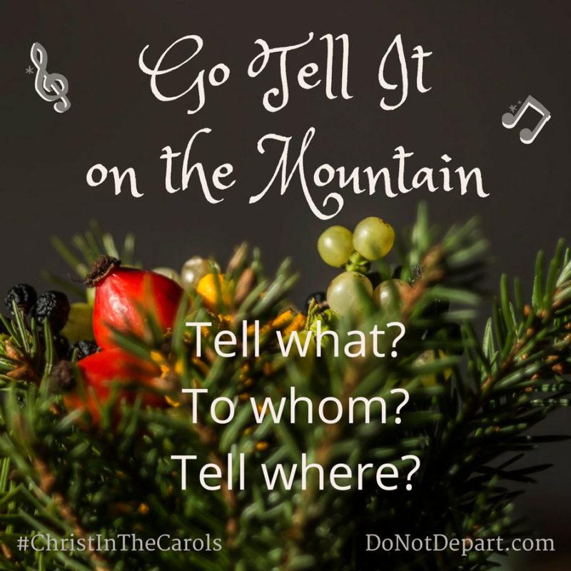 "3 Ways to ""Go Tell It on the Mountain"""