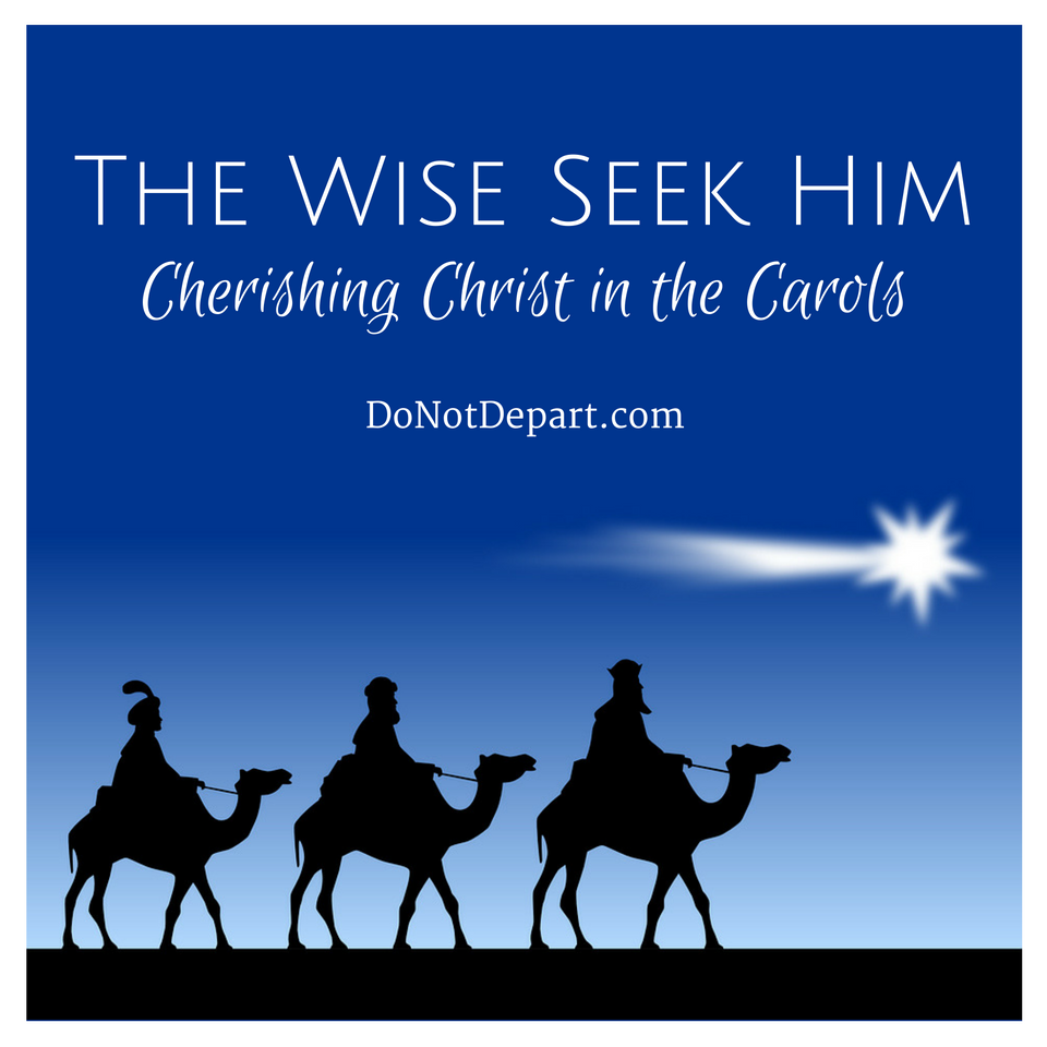 The Wise Seek Him – We Three Kings
