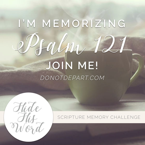 Sign Up Now to Memorize Psalm 121