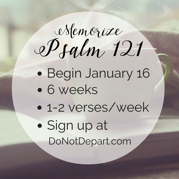 Get Ready for Psalm 121 – Next Steps