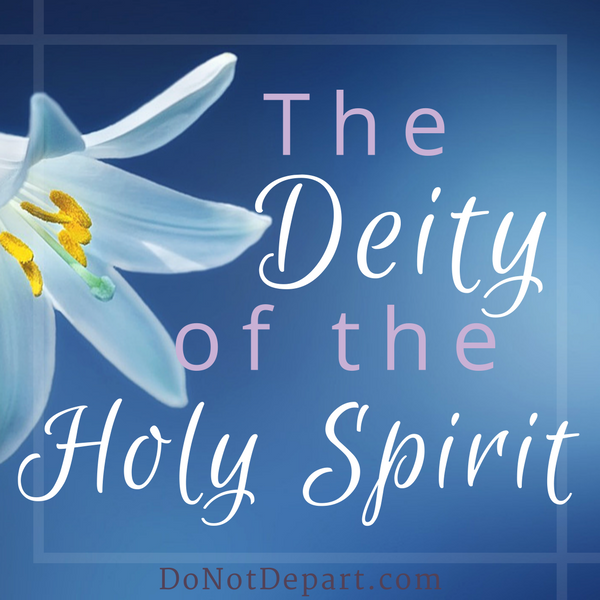 The Deity of the Holy Spirit - Who is He? Read about His Deity, attributes, and actions at DoNotDepart.com