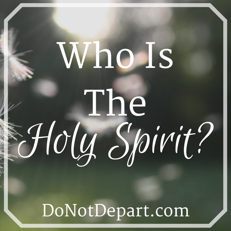 Who Is the Holy Spirit? - Do Not Depart