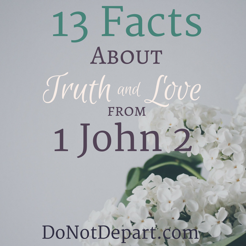 13 Facts about Truth and Love from 1 John 2