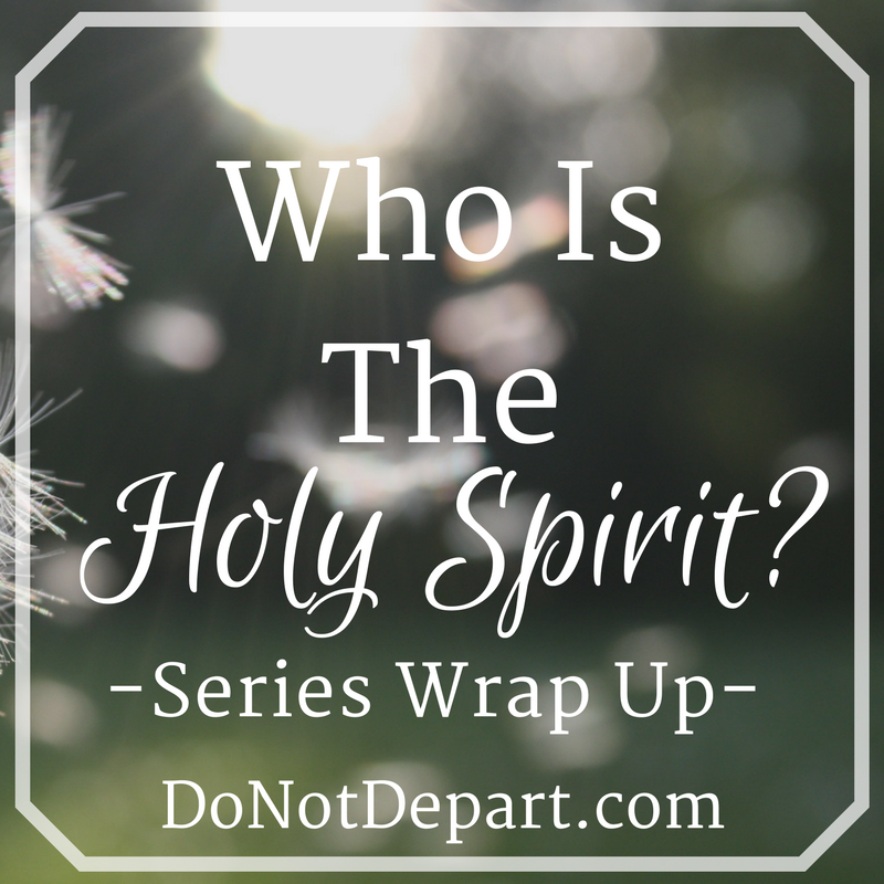 Who Is the Holy Spirit – Series Wrap Up