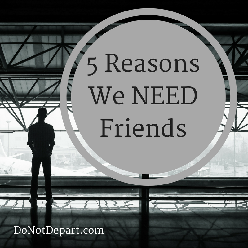 5 Reasons We Need Friends