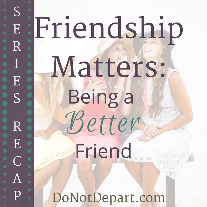 Friendship Matters: Series Recap