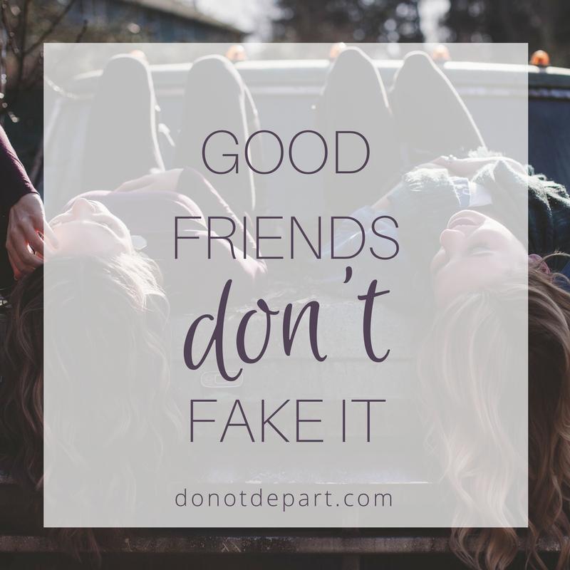 Good Friends Don't Fake It