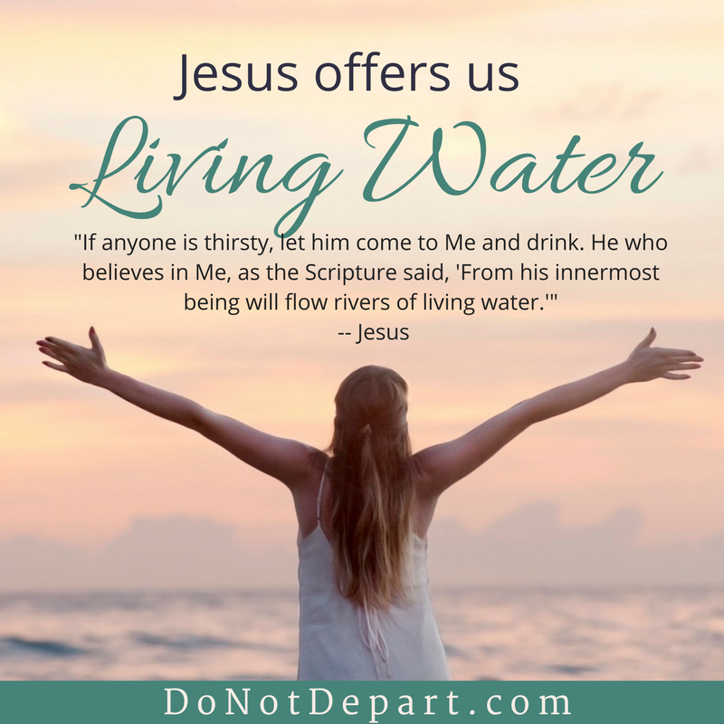 Jesus Offers us Living Water... Read more at DoNotDepart.com