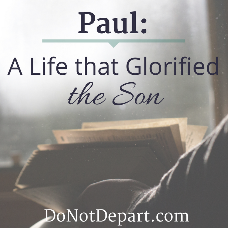 Paul: A Life that Glorified the Son. Read more about the writers of the New Testament at DoNotDepart.com