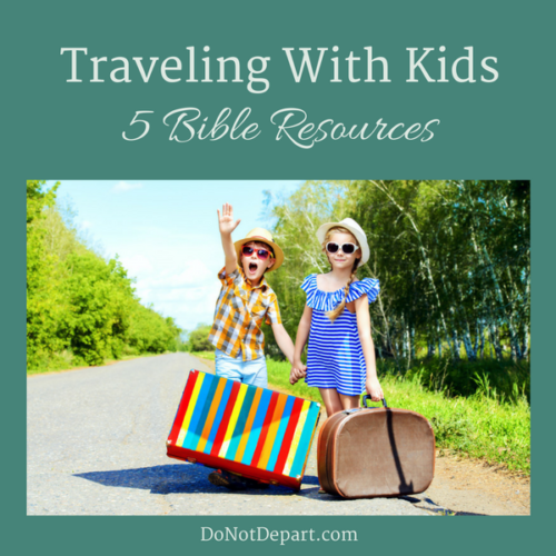 Traveling With Kids - 5 Bible Resources. Help your kids stay in the Word while on the road! Check out these five resources as you plan your vacation.
