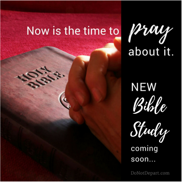 New Bible Study coming! - Do Not Depart