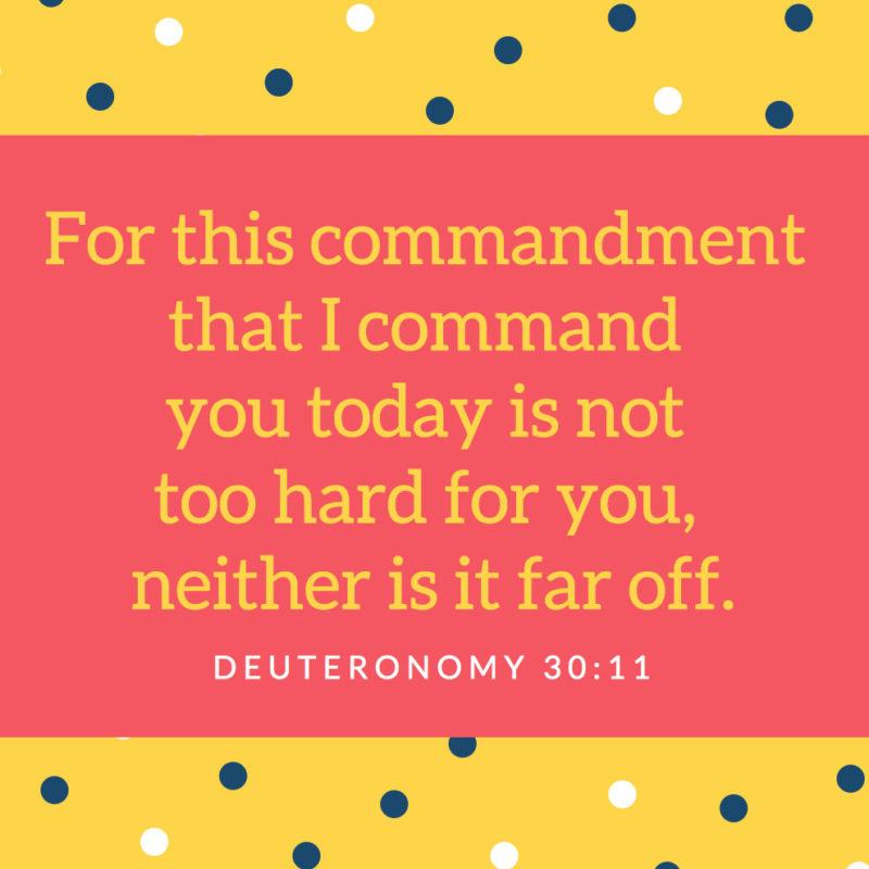 Three Memory Tips for Deuteronomy 30:11