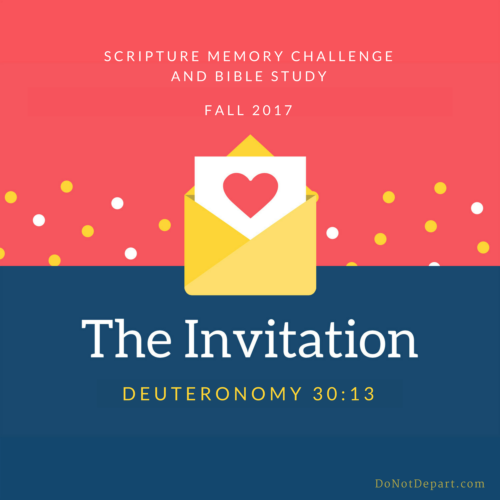 The Invitation: Printable Bible study guide for Deuteronomy 30:13