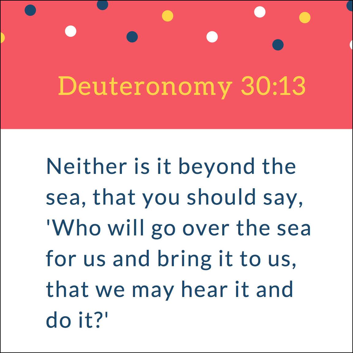 Notice Patterns – Memorize Deuteronomy 30:13