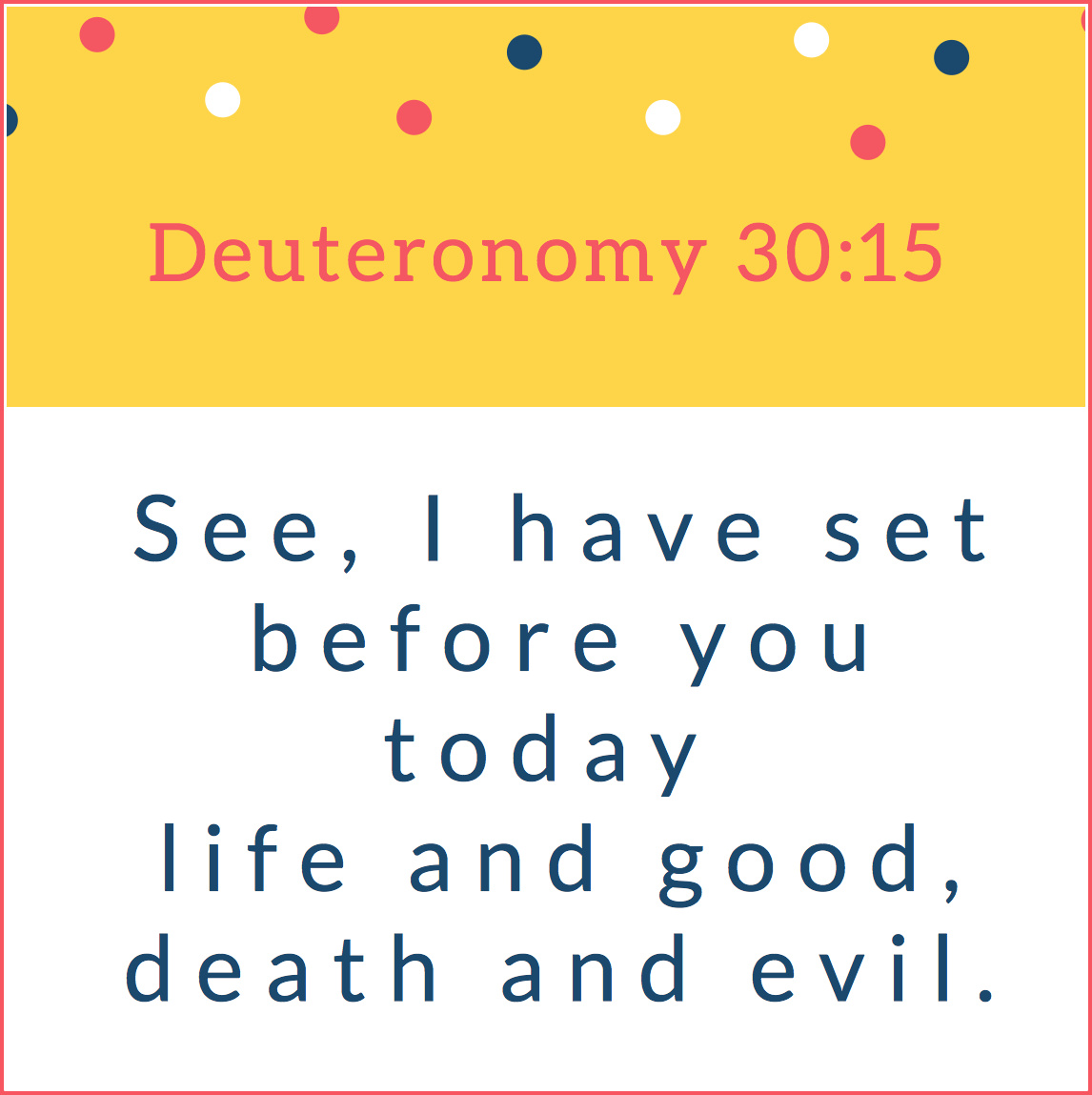 Here Are Your Options – Memorize Deuteronomy 30:15