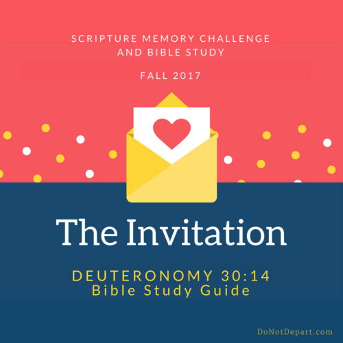 The Invitation: Printable Bible study guide for Deuteronomy 30:14