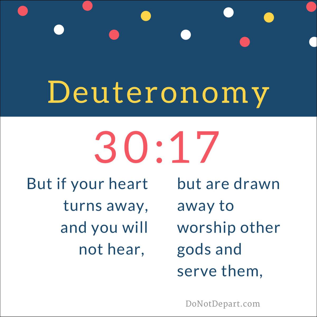As the Heart Turns – Memorize Deuteronomy 30:17