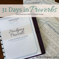 31 Days of Wisdom and Growth -- Studying Proverbs Free Printable Packet at DoNotDepart.com