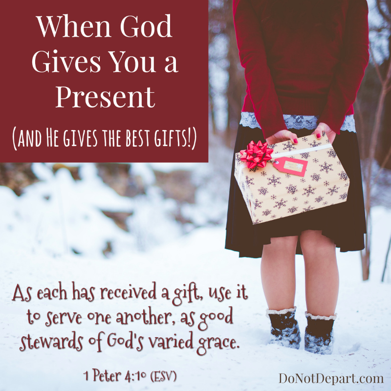 When God Gives You a Present (and He gives the best gifts!)
