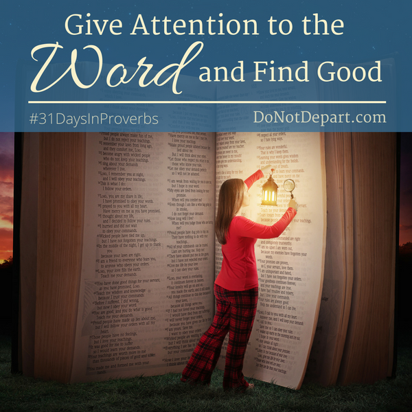 Give Attention to the Word and Find Good {Proverbs 13-16}