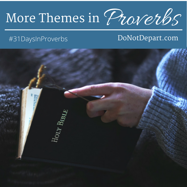 Join us as we read through Proverbs in 31 days! In this commentary read about several key themes that appear in Proverbs.