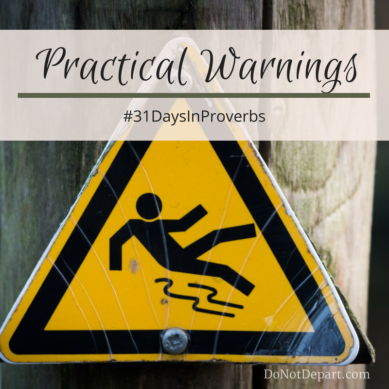 Practical Warnings – Proverbs Six and Seven