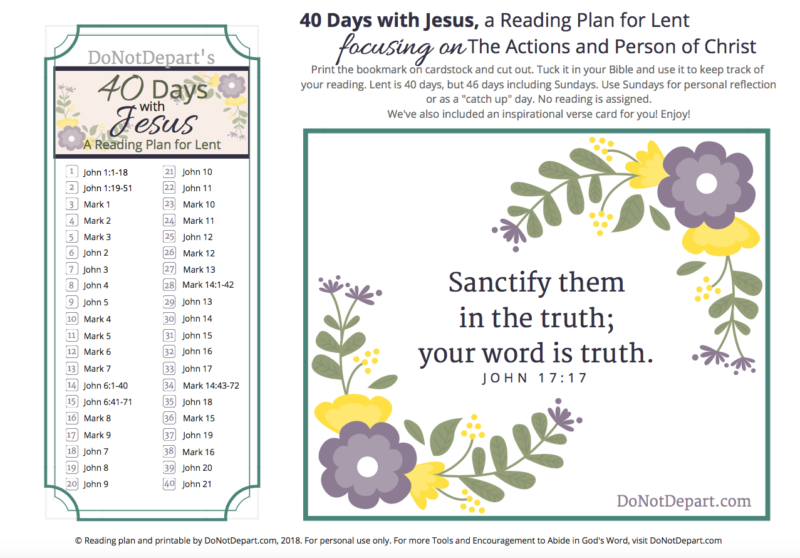 40 Days with Jesus - A Christian Reading Plan for Lent. FREE Printable Bookmark and Bible verse image from the Women's Ministry DoNotDepart.com