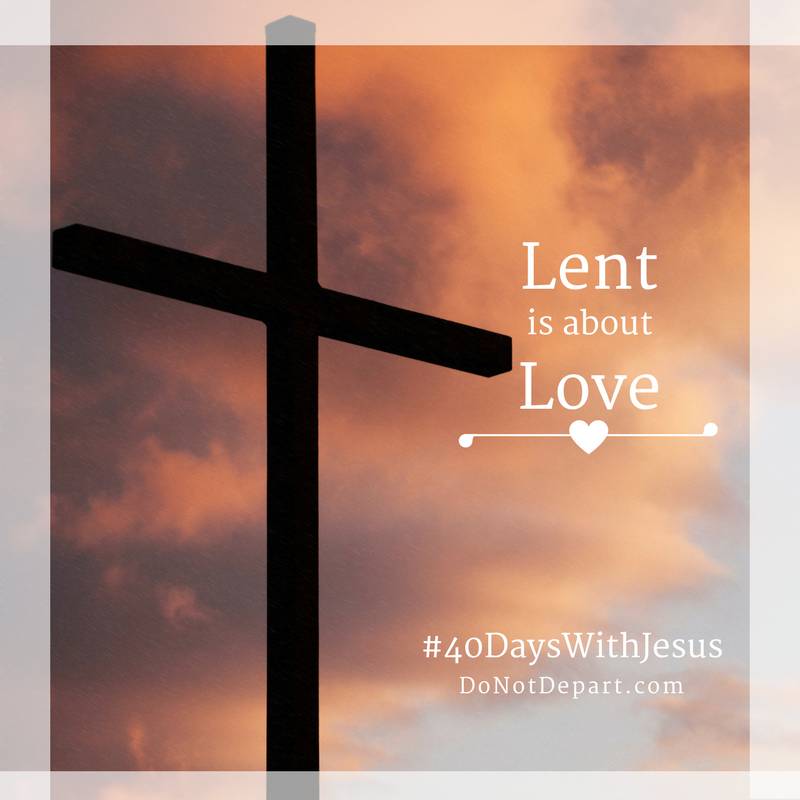 Lent is About Love